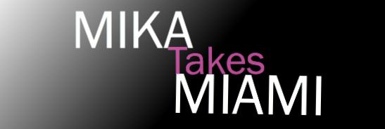 Mika Takes Miami